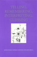 Telling, Remembering, Interpreting, Guessing. Ed. by Maria Vasenkari, Pasi Enges, Anna-Leena Siikala (2000) (also: Scripta Aboensia I, Studies in Folkloristics). Kultaneito III.