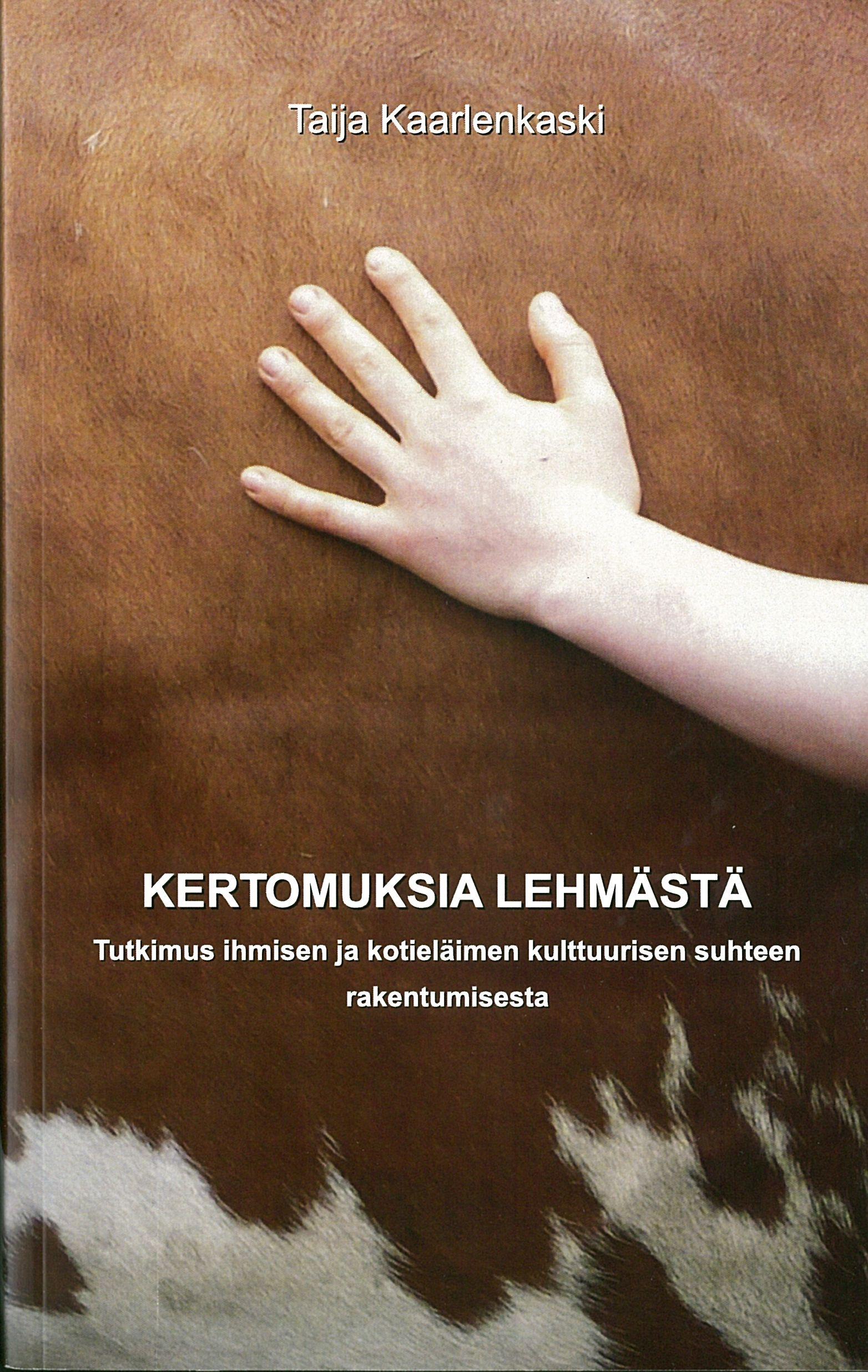 Taija Kaarlenkaski: Kertomuksia lehmästä